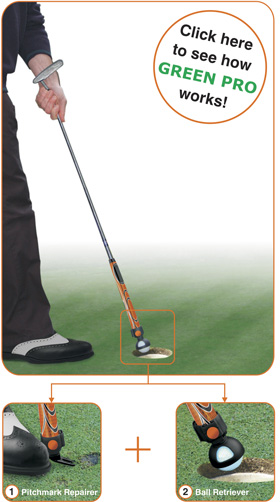 Green Pro- repair pitchmarks and pick up your ball using your putter